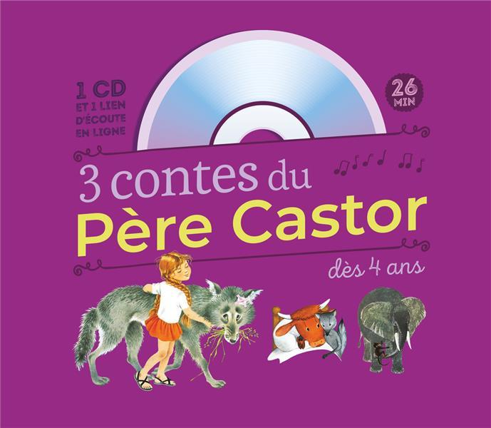 3 contes du Père Castor à écouter dès 4 ans