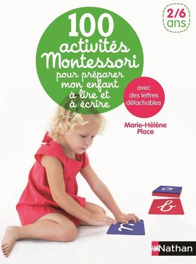100 activités Montessori pour préparer mon enfant à lire et à ecrire ; 2/6 ans