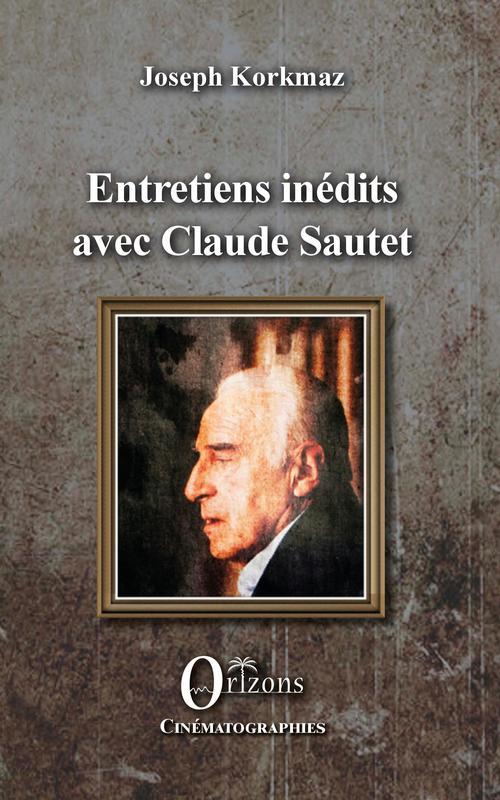 Entretiens inédits avec Claude Sautet