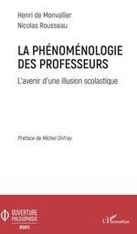 Vente EBooks : La phénoménologie des professeurs  - Nicolas Rousseau - Henri de Monvallier