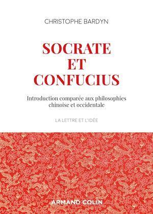 Socrate et Confucius ; introduction comparée aux philosophies chinoises et occidentales