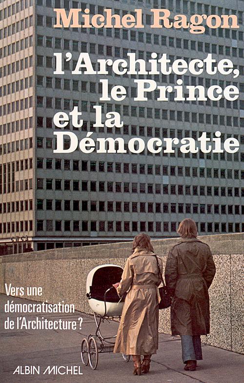 L'architecte, le prince et la democratie - vers une democratisation architecturale