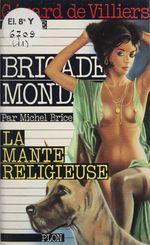 Brigade mondaine t.11 ; la mante religieuse  - Michel Brice
