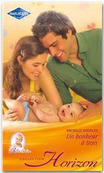 Vente EBooks : Un bonheur à trois  - Michelle Douglas