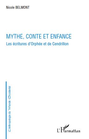Mythe conte et enfance ; les écriture d'Orphée et de Cendrillon