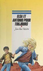 Vente Livre Numérique : Elsa et Antonio pour toujours  - Jean-Paul Nozière