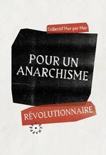 Couverture de Pour un anarchisme révolutionnaire