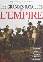 Les grandes batailles de l'Empire  - Serge Cosseron - Jean-Francois Bueno