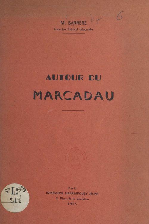 Autour du Marcadau  - Marcel Barrère
