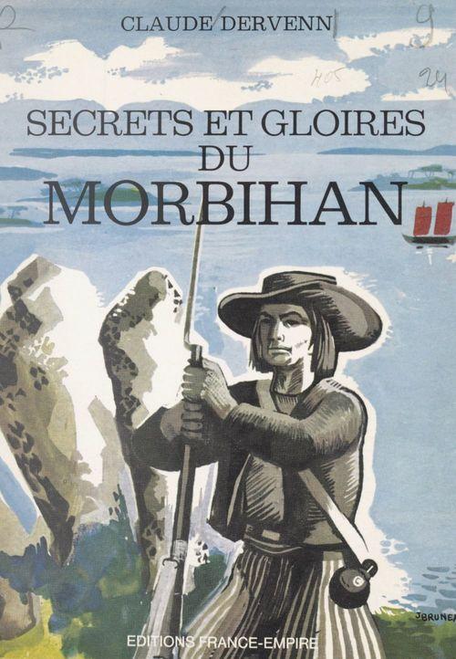 Secrets et gloires du Morbihan