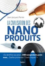 Vente Livre Numérique : La civilisation des nanoproduits  - Jean-Jacques Perrier