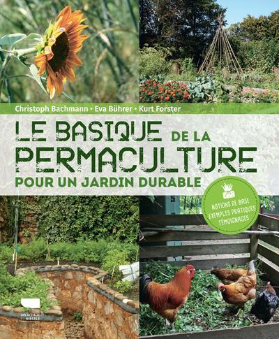 Le basique de la permaculture ; pour un jardin durable