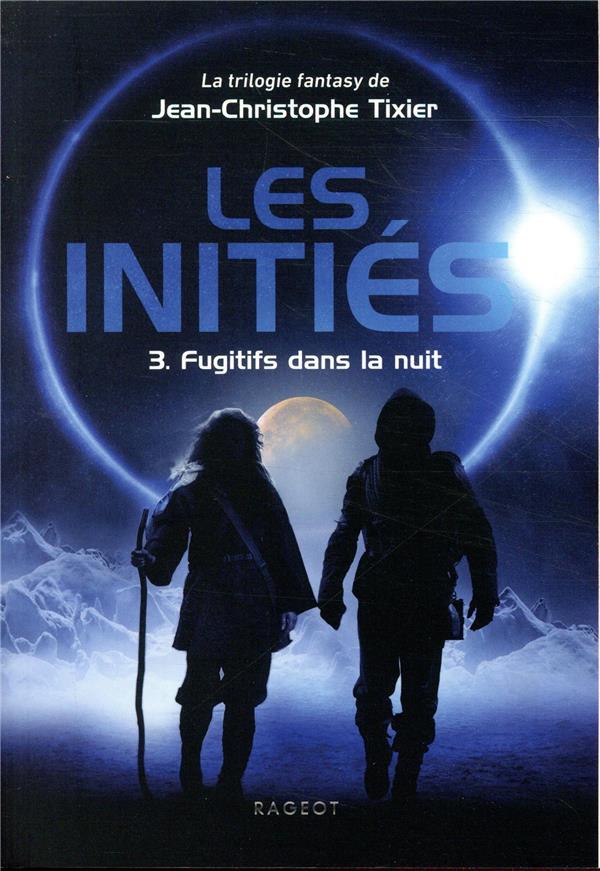 Les initiés t.3 ; fugitifs dans la nuit