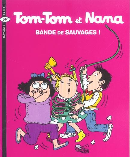 Tom-Tom et Nana T.6 ; bande de sauvages ! (édition 2004)