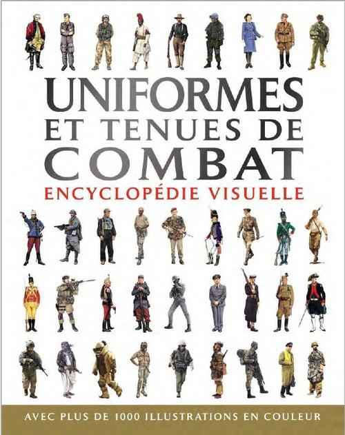 Uniformes Et Tenues De Combat ; Encyclopedie Visuelle