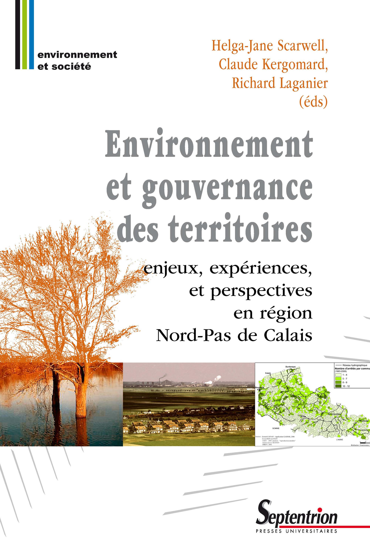 environnement et gouvernance des territoires ; enjeux, expériences, et perspectives en région Nord-Pas de Calais