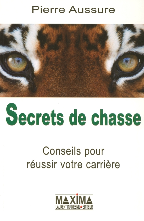 Secrets de chasse ; conseils pour réussir votre carrière