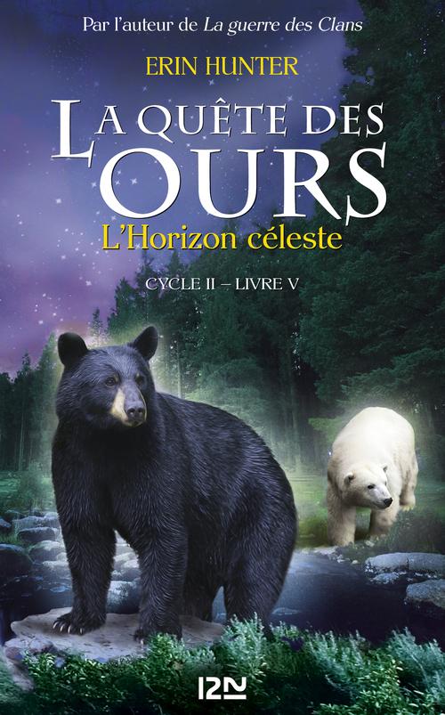 La quête des ours - cycle 2 T.5 ; l'horizon céleste