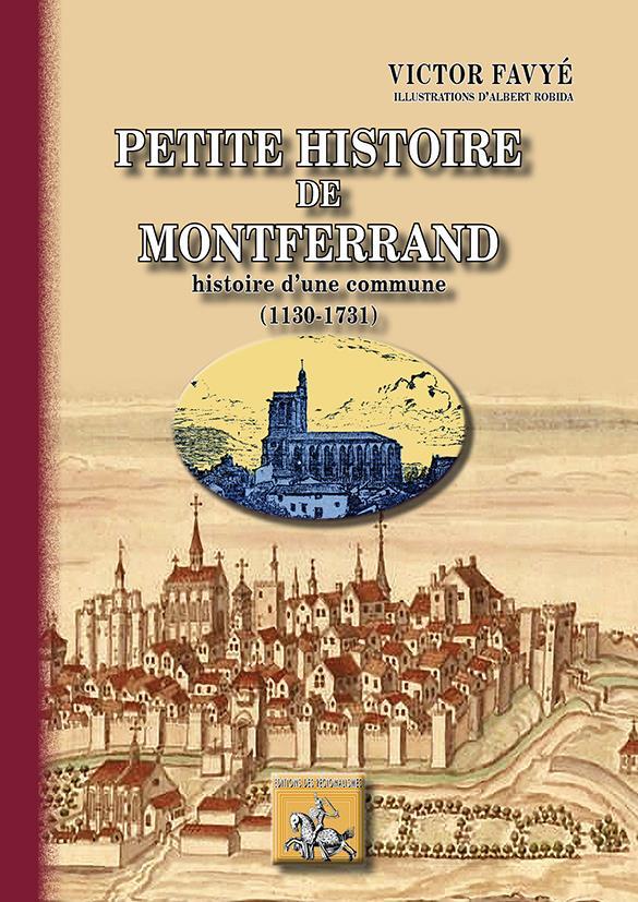 Petite histoire de montferrand ; histoire d'une commune (1130-1731)