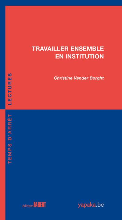 Travailler ensemble en institution