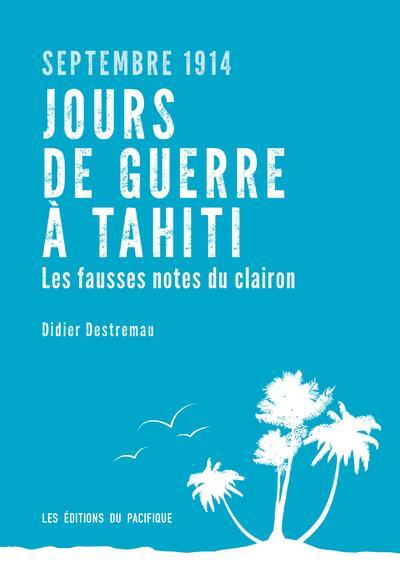 Septembre 1914, jours de guerre à Tahiti ; les fausses notes du clairon