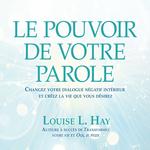 Vente AudioBook : Le pouvoir de votre parole  - Louise L. Hay