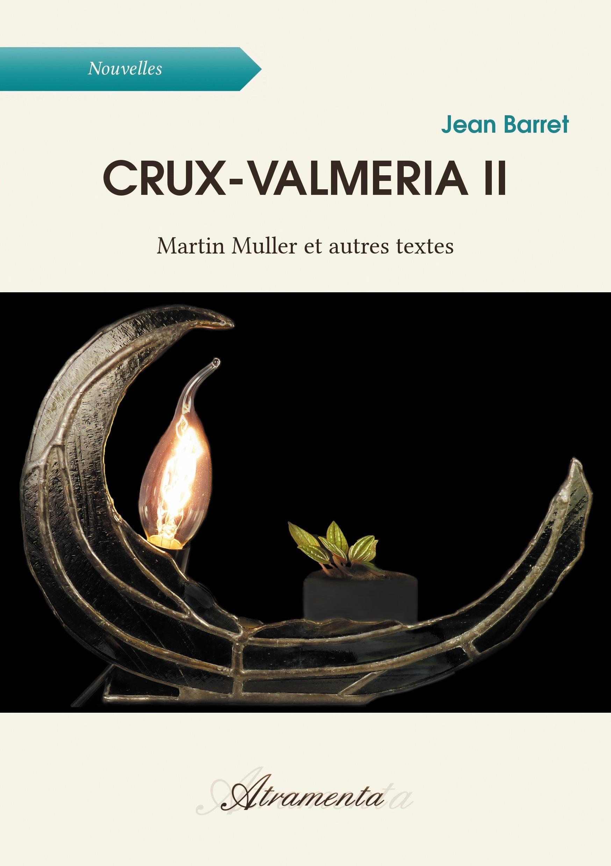 Crux-valmeria II ; Martin Muller et autres textes