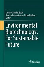 Environmental Biotechnology: For Sustainable Future  - Naveen Kumar Arora - Ranbir Chander Sobti - Richa Kothari