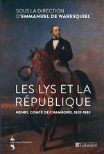 Vente EBooks : Les Lys et la république. Henri, comte de Chambord  - Emmanuel de Waresquiel