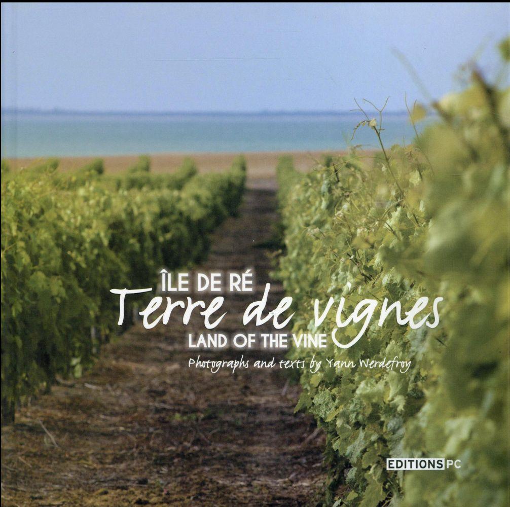 Ile de Ré, terre de vignes ; land of the vine