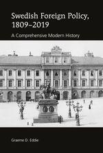 Swedish Foreign Policy, 1809-2019  - Graeme D. Eddie