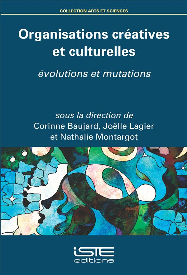 Organisations créatives et culturelles ; évolutions et mutations