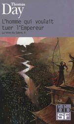 Vente EBooks : La Voie du Sabre (Tome 2) - L'homme qui voulait tuer l'Empereur  - Thomas Day