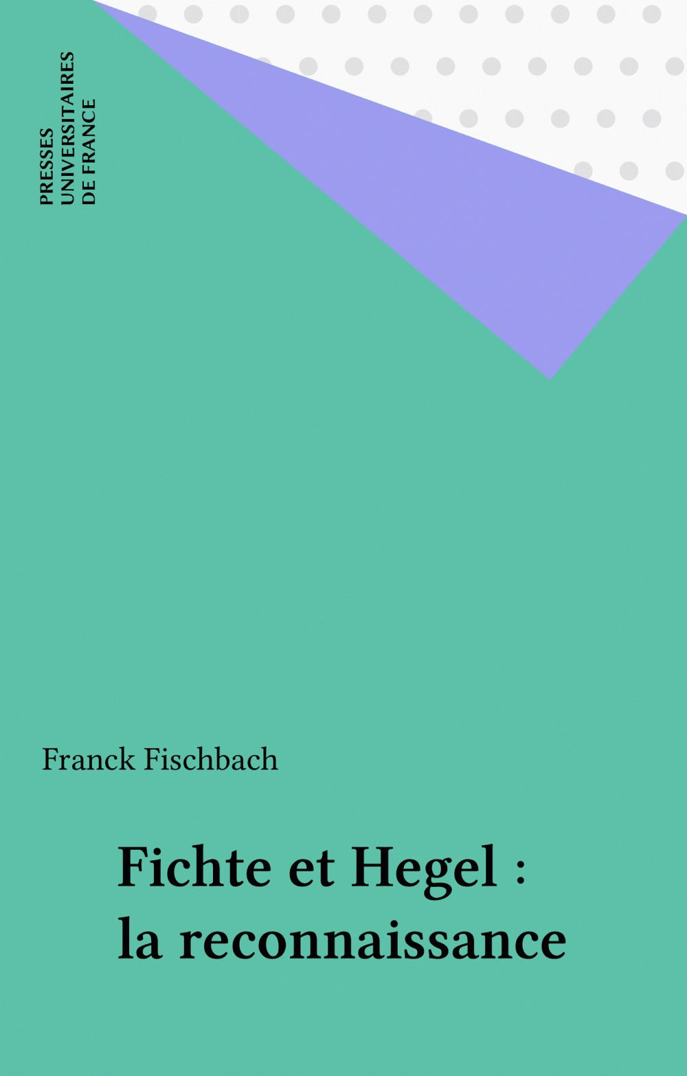 Fichte et hegel. la reconnaissance.