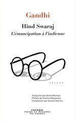 Hind Swaraj - L'émancipation à l'indienne  - Gandhi