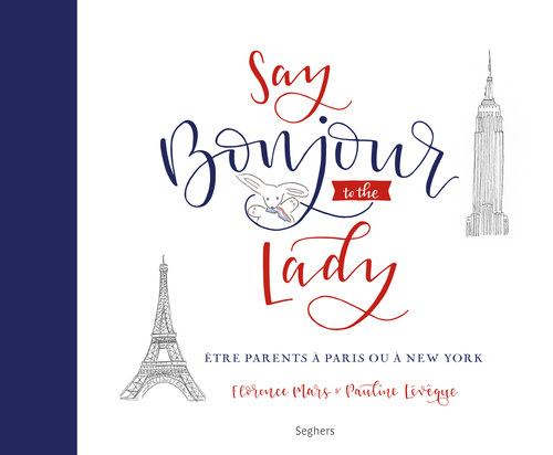 Say bonjour to the lady ; être parents à Paris ou à New York