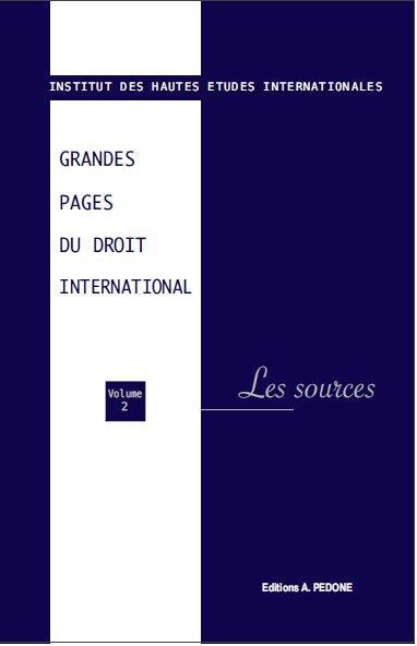 Grandes pages du droit international t.2 ; les sources