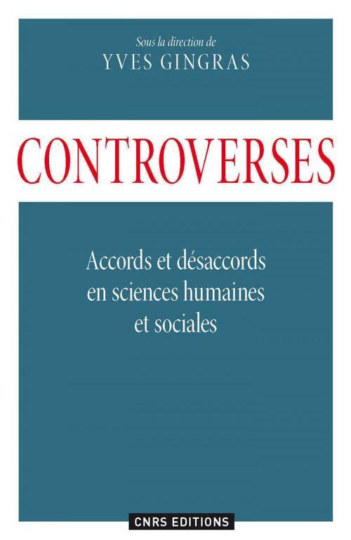 Controverses ; accords et désaccords en sciences humaines et sociales