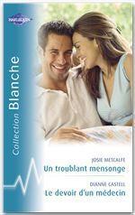 Vente Livre Numérique : Un troublant mensonge - Le devoir d'un médecin (Harlequin Blanche)  - Josie Metcalfe - Dianne Castell