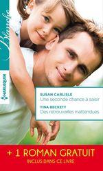 Vente Livre Numérique : Une seconde chance à saisir - Des retrouvailles inattendues - Le choix de Catherine  - Tina Beckett - Susan Carlisle - Fiona Lowe
