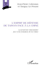 L'esprit de défense de Taiwan face à la Chine  - Tanguy Le Pesant - Jean-Pierre Cabestan