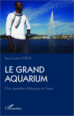 Le Grand Aquarium  - Pascal Ndene - Pascal Guethe Ndene