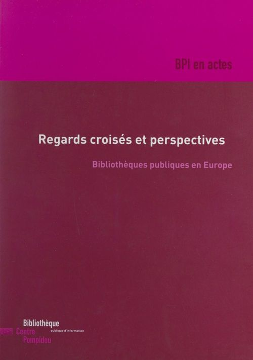 Regards croisés et perspectives : bibliothèques publiques en Europe