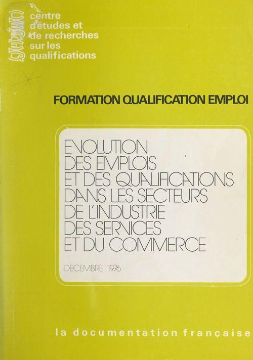 Évolution des emplois et des qualifications dans les secteurs de l'industrie, des services et du commerce