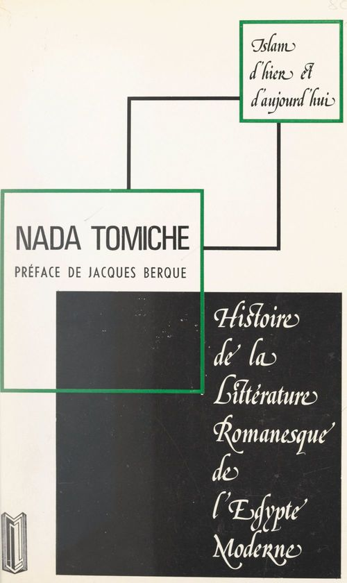 Histoire de la littérature romanesque de l'Égypte moderne  - Nada Tomiche