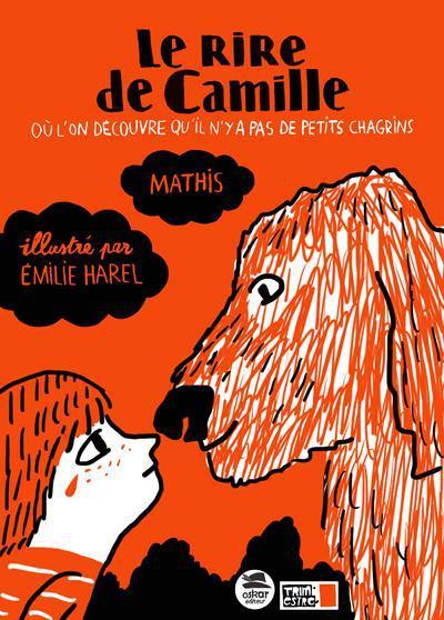 Le rire de Camille ; où l'on decouvre qu'il n'y pas de petits chagrins