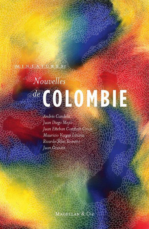 Nouvelles de Colombie  - Magellan & Cie  - Collectif
