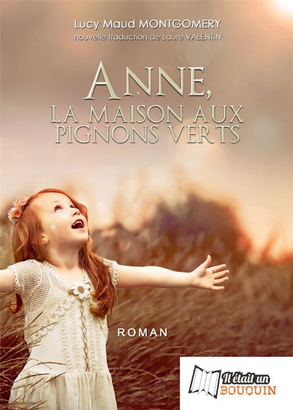 Anne Shirley t.1 ; Anne, la maison aux pignons verts