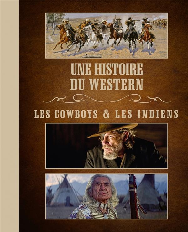 UNE HISTOIRE DU WESTERN  -  LES COWBOYS ET LES INDIENS