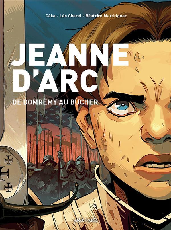 Jeanne d'Arc : de Domremy au bûcher